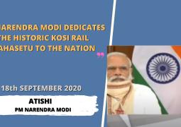 Prime Minister Narendra Modi dedicates the historic Kosi Rail Mahasetu to the Nation